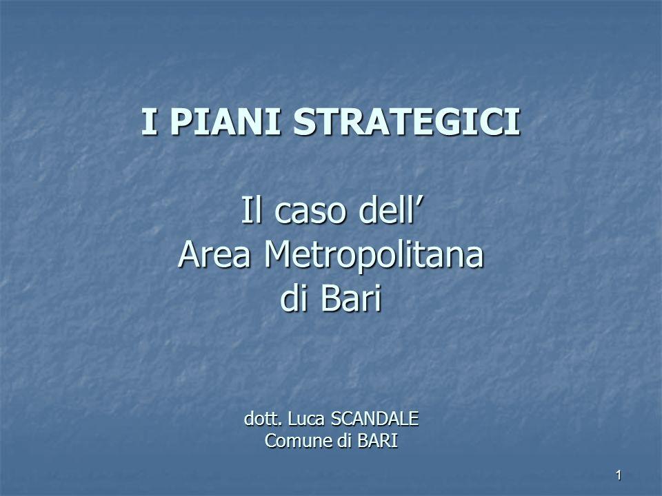 I PIANI STRATEGICI Il caso dell' Area Metropolitana di Bari dott