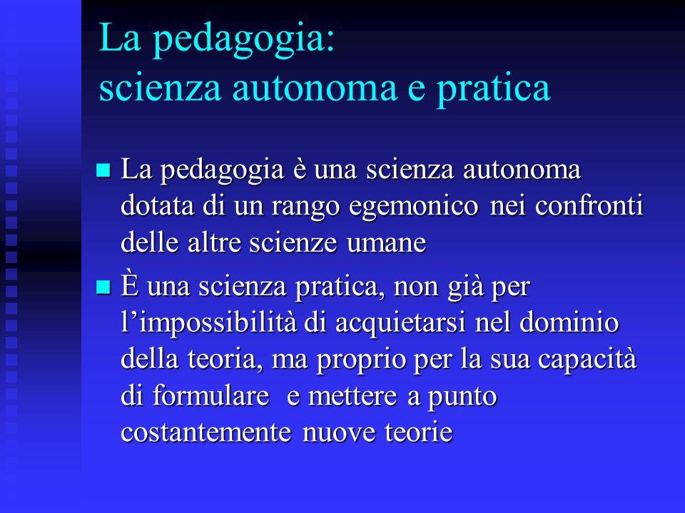 La pedagogia: scienza autonoma e pratica