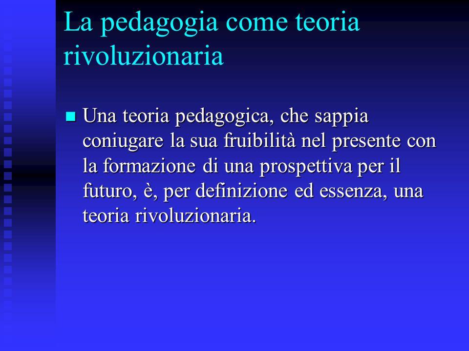 La pedagogia come teoria rivoluzionaria