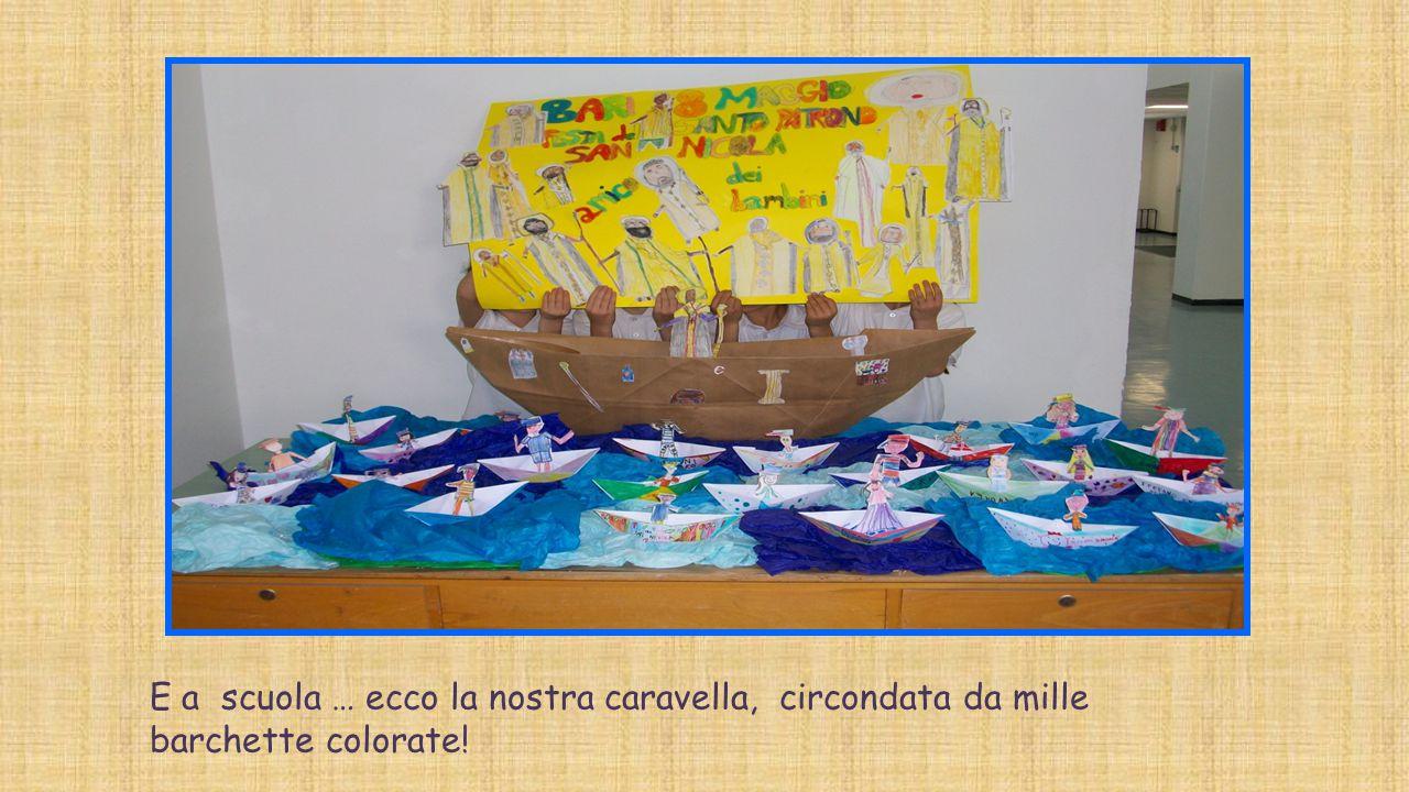 E a scuola … ecco la nostra caravella, circondata da mille barchette colorate!