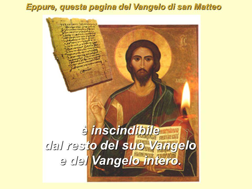 è inscindibile dal resto del suo Vangelo e del Vangelo intero.