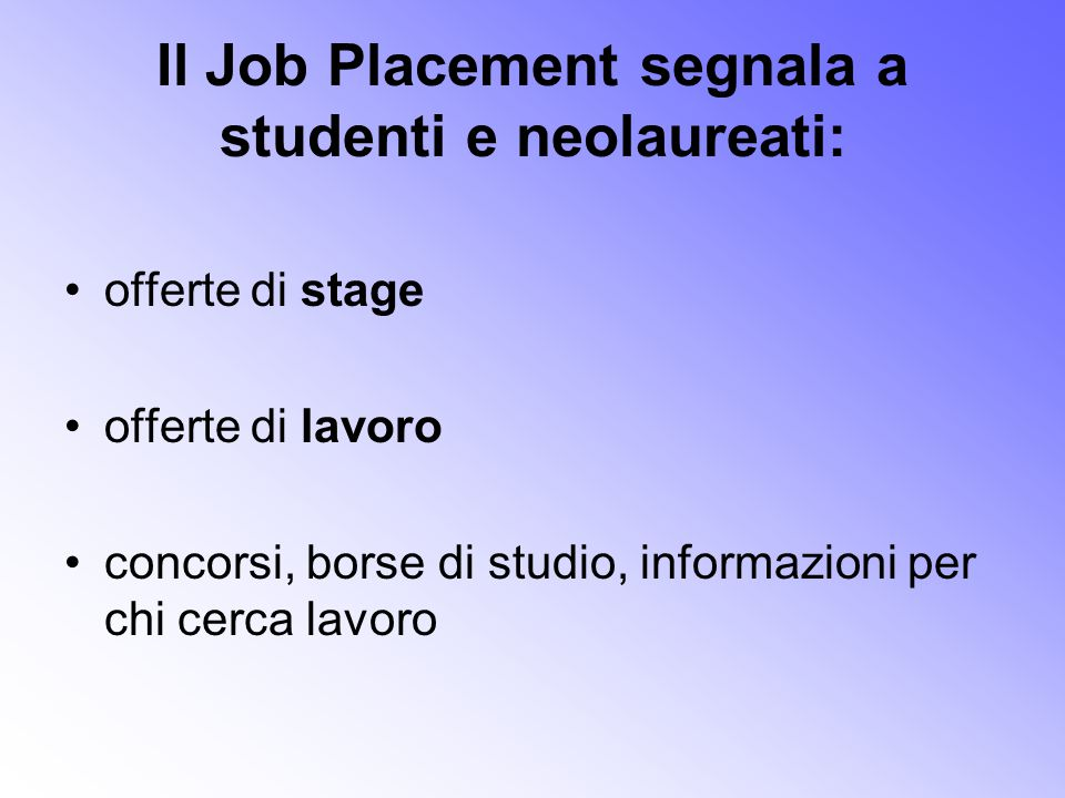 Il Job Placement segnala a studenti e neolaureati: