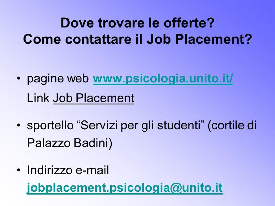 Dove trovare le offerte Come contattare il Job Placement