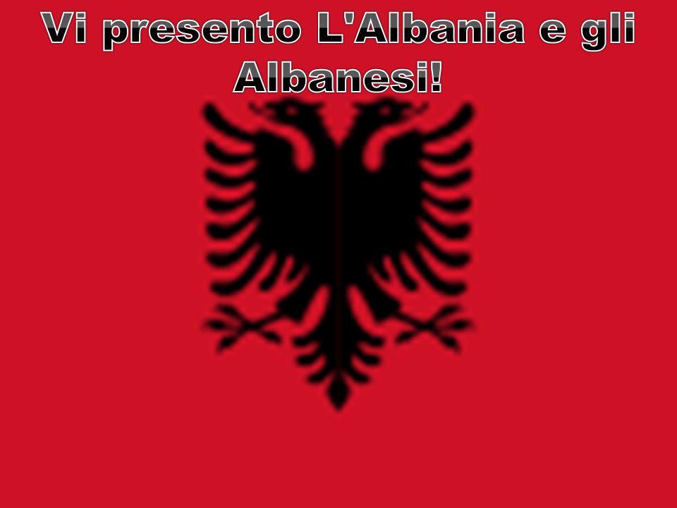Vi presento L Albania e gli Albanesi!