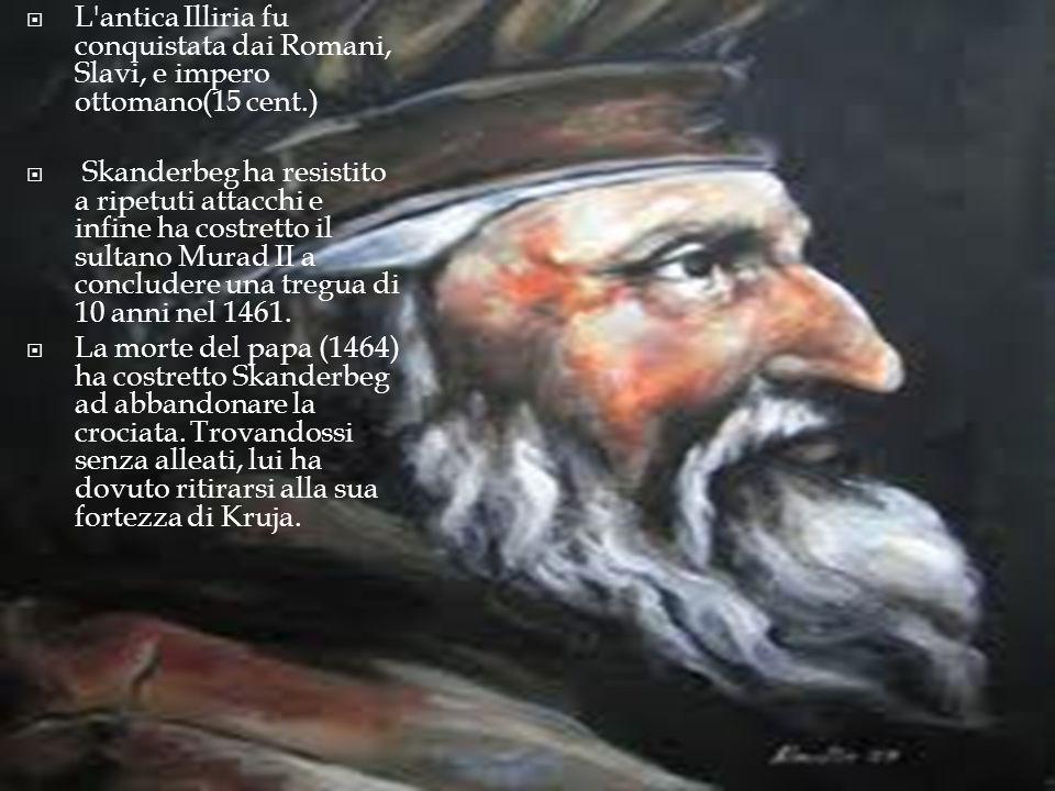 L antica Illiria fu conquistata dai Romani, Slavi, e impero ottomano(15 cent.)