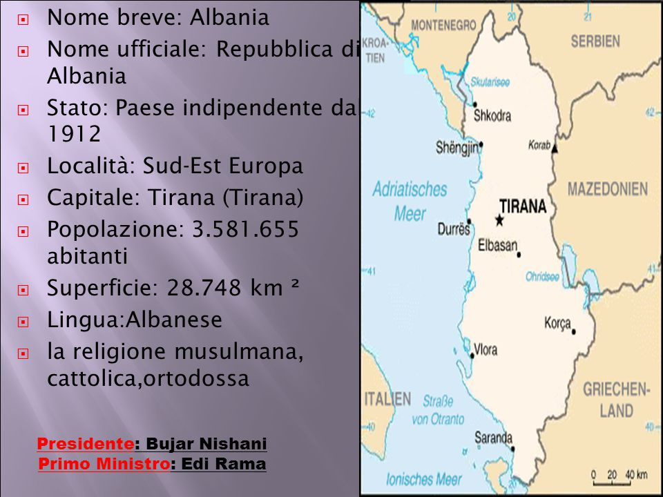 Nome ufficiale: Repubblica di Albania
