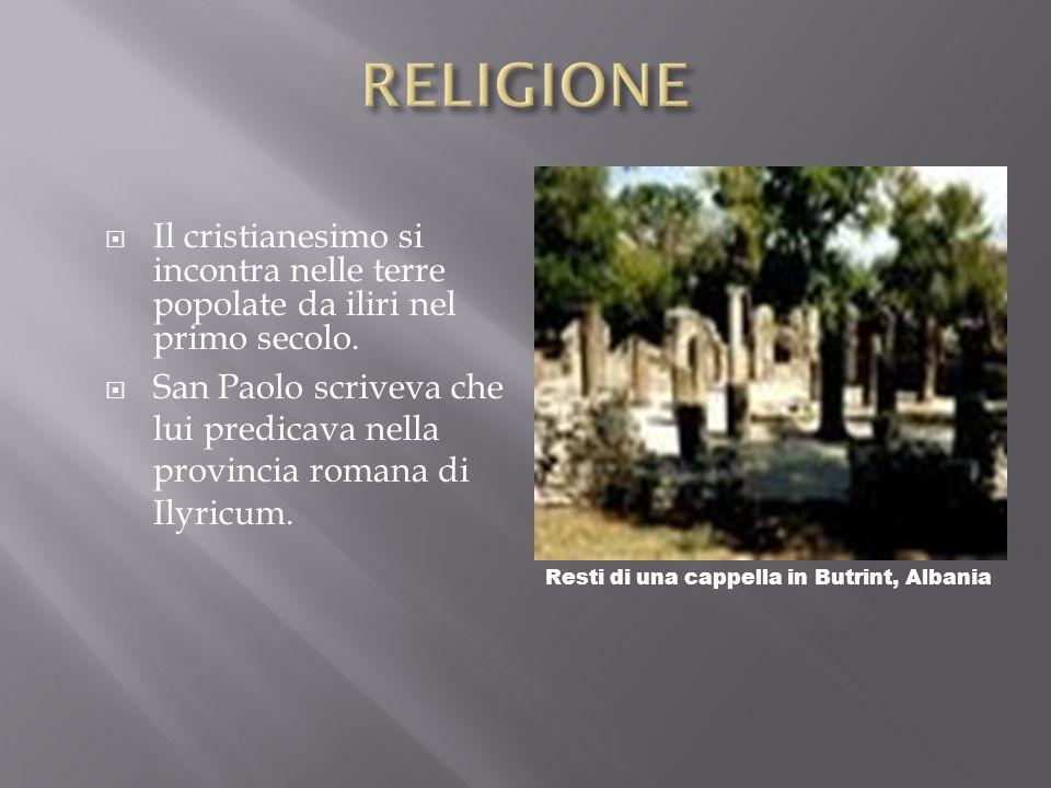 RELIGIONE Il cristianesimo si incontra nelle terre popolate da iliri nel primo secolo.