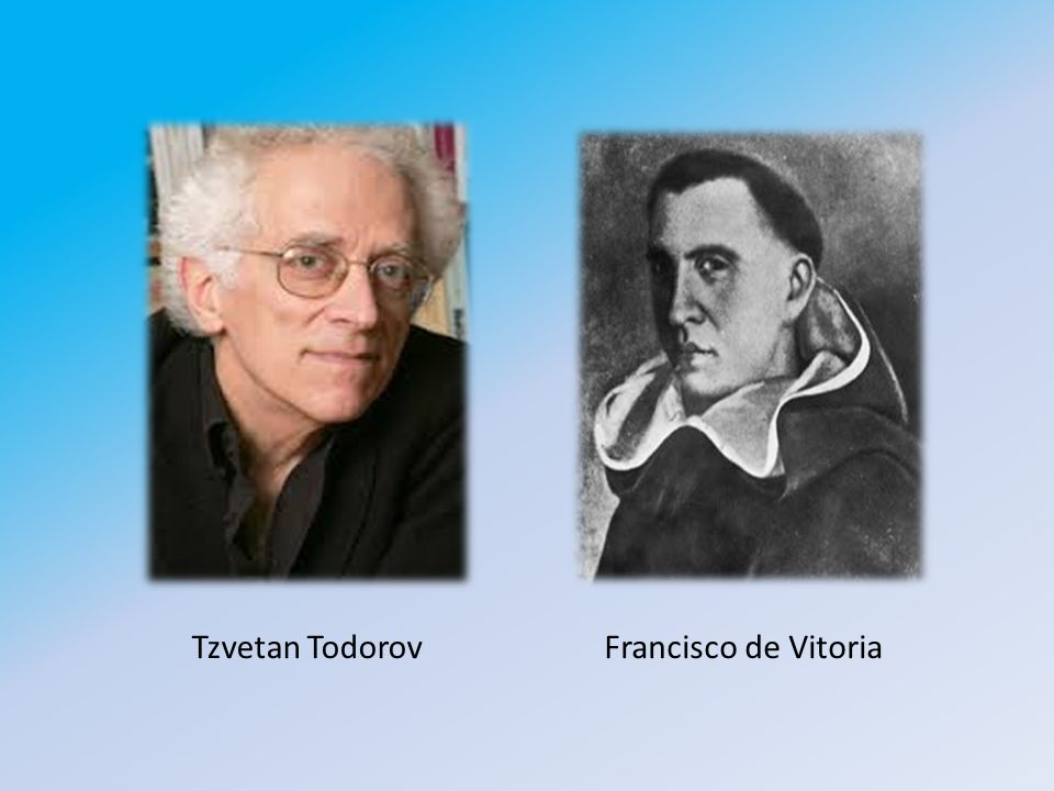 Tzvetan Todorov Francisco de Vitoria