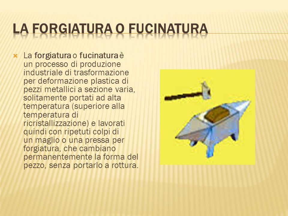 LA FORGIATURA O FUCINATURA