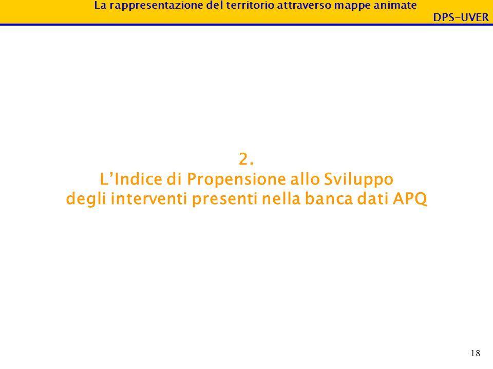 2. L'Indice di Propensione allo Sviluppo degli interventi presenti nella banca dati APQ