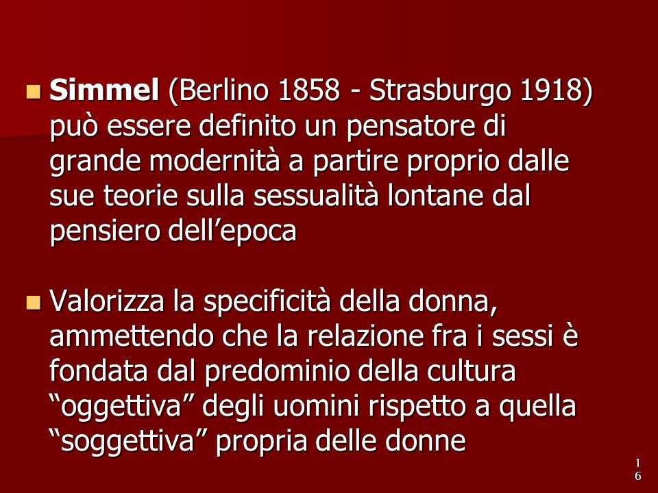 Simmel (Berlino 1858 - Strasburgo 1918) può essere definito un pensatore di grande modernità a partire proprio dalle sue teorie sulla sessualità lontane dal pensiero dell'epoca