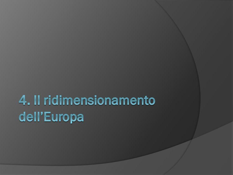 4. Il ridimensionamento dell'Europa