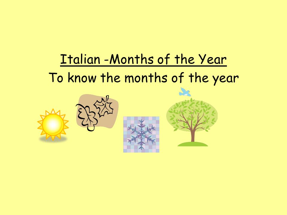 Italian -Months of the Year To know the months of the year