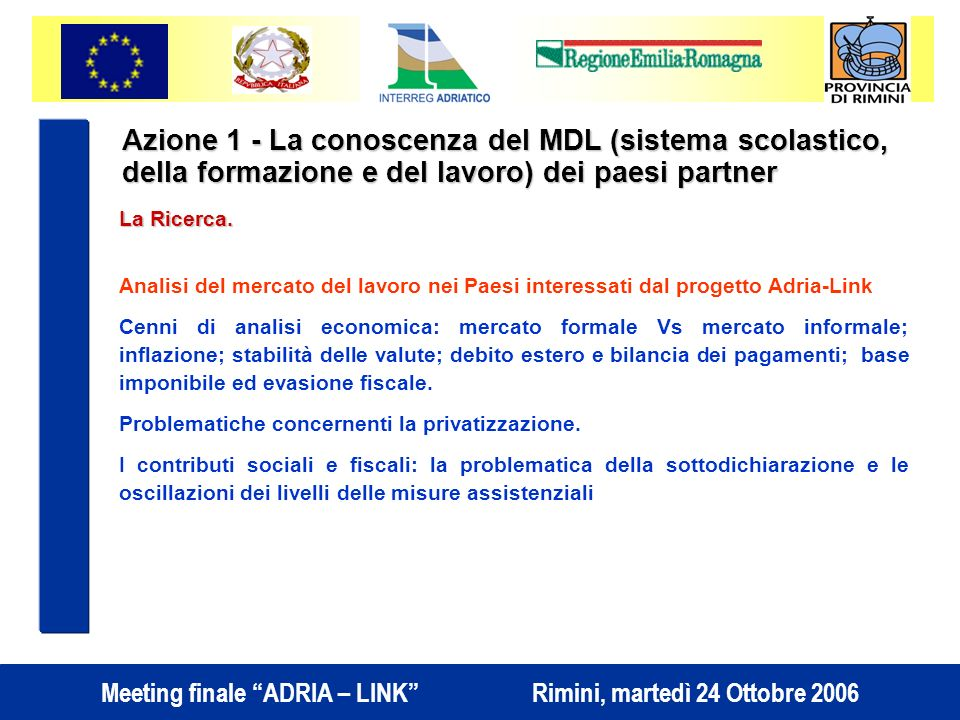 Azione 1 - La conoscenza del MDL (sistema scolastico, della formazione e del lavoro) dei paesi partner