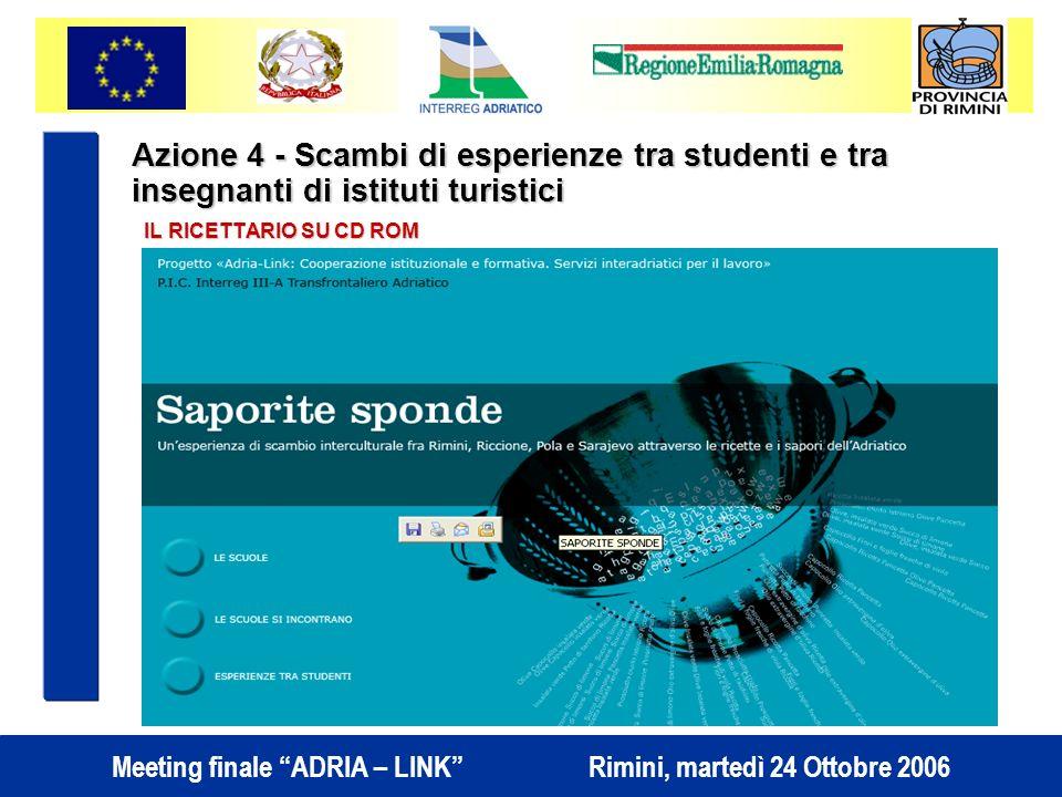 Azione 4 - Scambi di esperienze tra studenti e tra insegnanti di istituti turistici