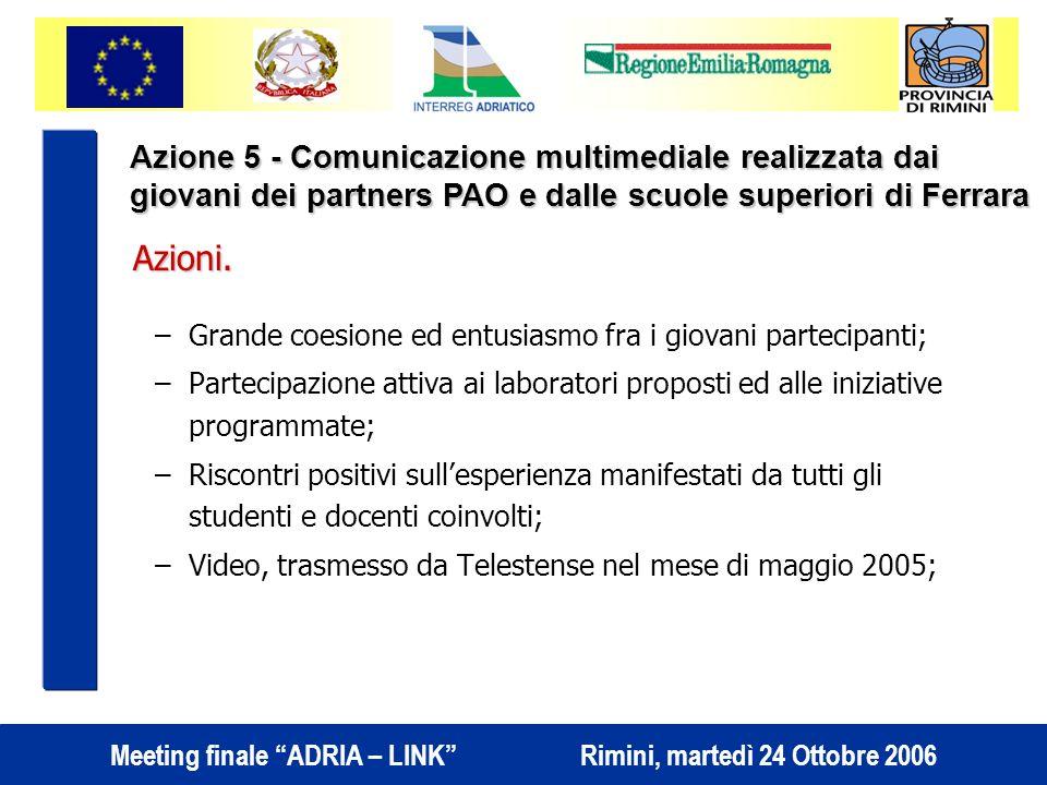 Azione 5 - Comunicazione multimediale realizzata dai giovani dei partners PAO e dalle scuole superiori di Ferrara