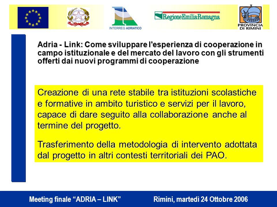 Adria - Link: Come sviluppare l esperienza di cooperazione in campo istituzionale e del mercato del lavoro con gli strumenti offerti dai nuovi programmi di cooperazione