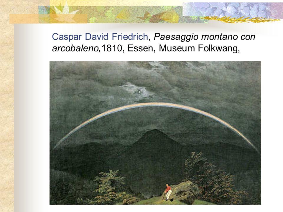 Caspar David Friedrich, Paesaggio montano con arcobaleno,1810, Essen, Museum Folkwang,