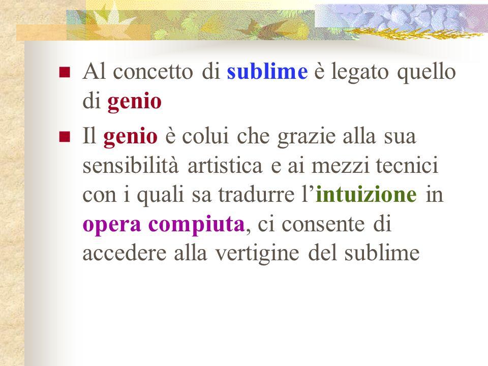 Al concetto di sublime è legato quello di genio