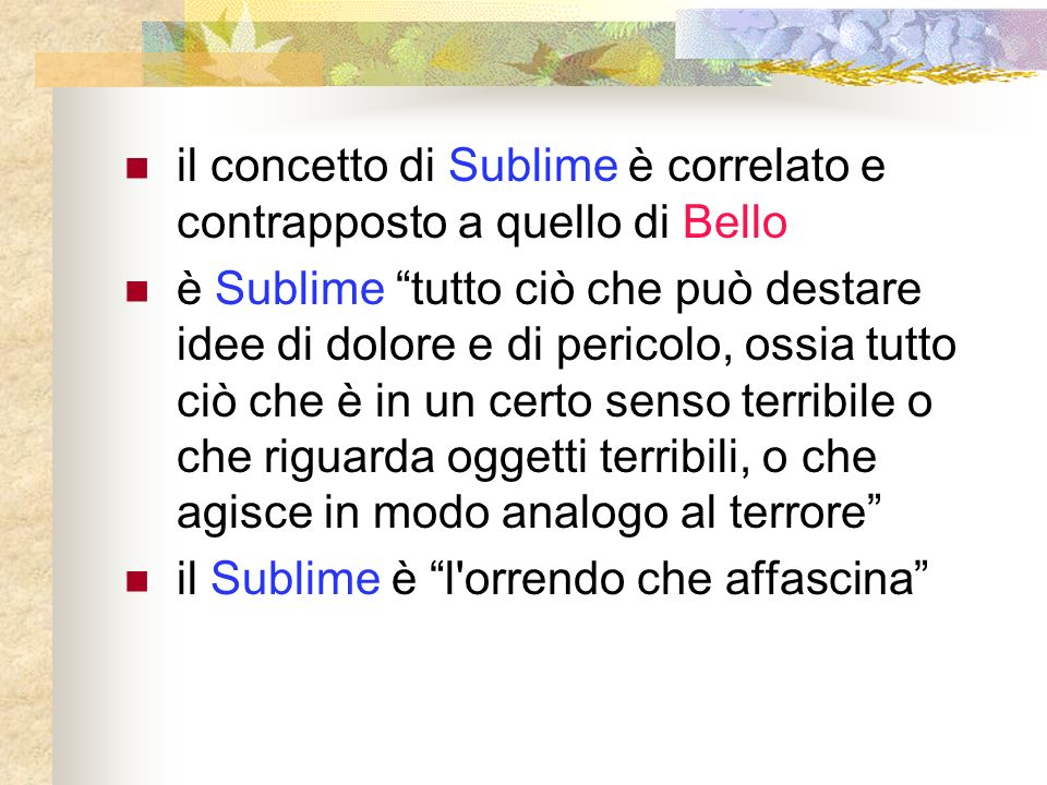 il concetto di Sublime è correlato e contrapposto a quello di Bello