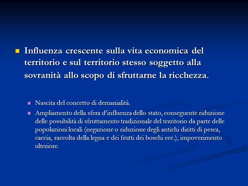 Influenza crescente sulla vita economica del territorio e sul territorio stesso soggetto alla sovranità allo scopo di sfruttarne la ricchezza.
