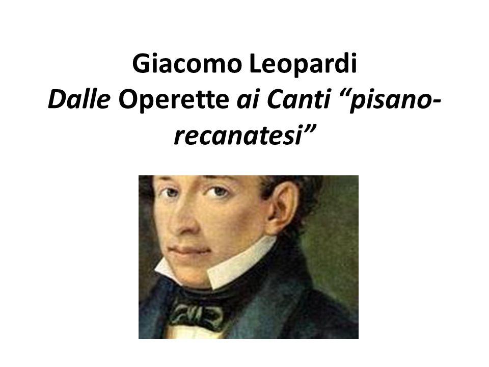 Giacomo Leopardi Dalle Operette ai Canti pisano-recanatesi