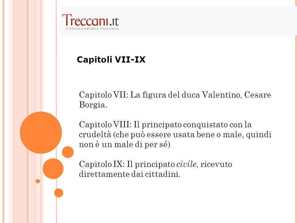 Capitoli VII-IXCapitolo VII: La figura del duca Valentino, Cesare Borgia.
