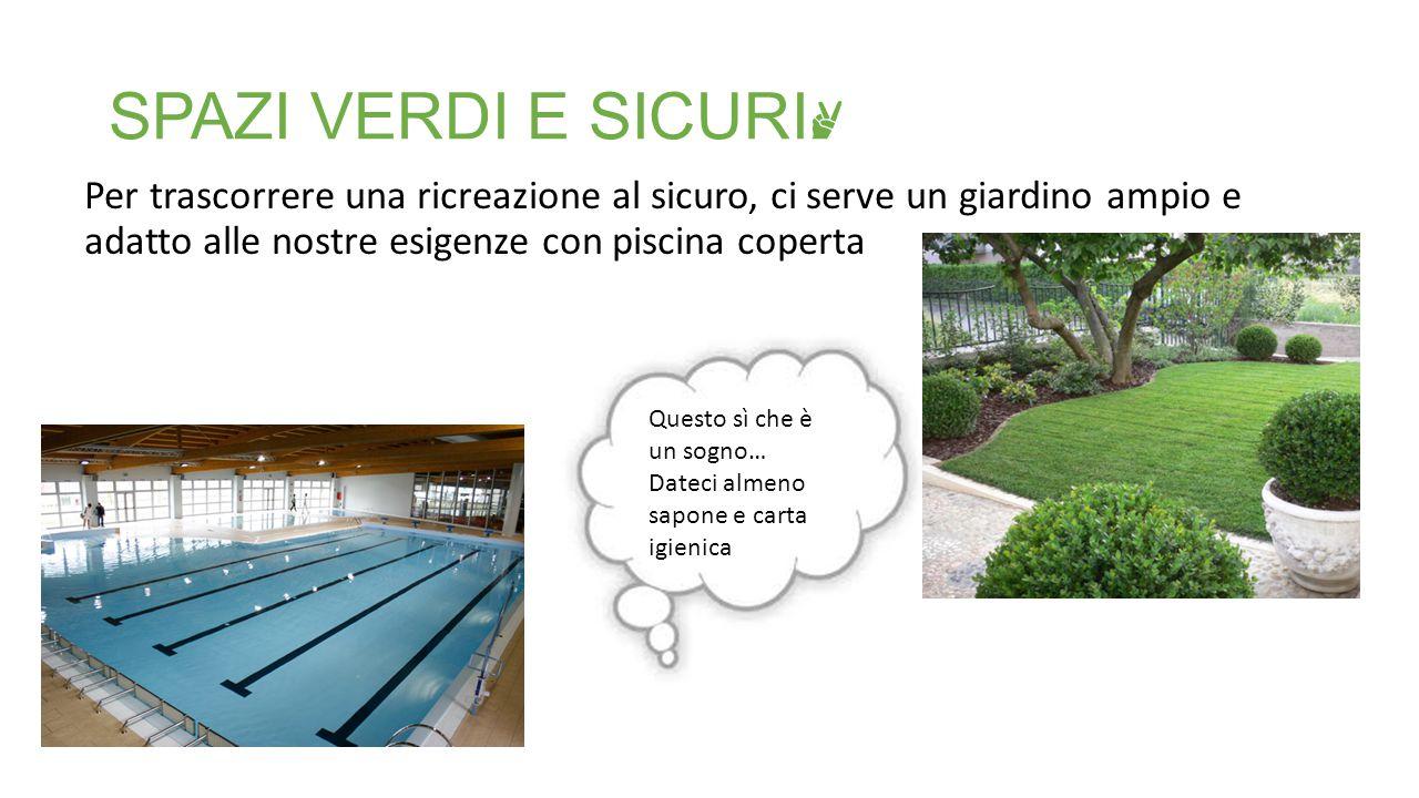 SPAZI VERDI E SICURI✌ Per trascorrere una ricreazione al sicuro, ci serve un giardino ampio e adatto alle nostre esigenze con piscina coperta.