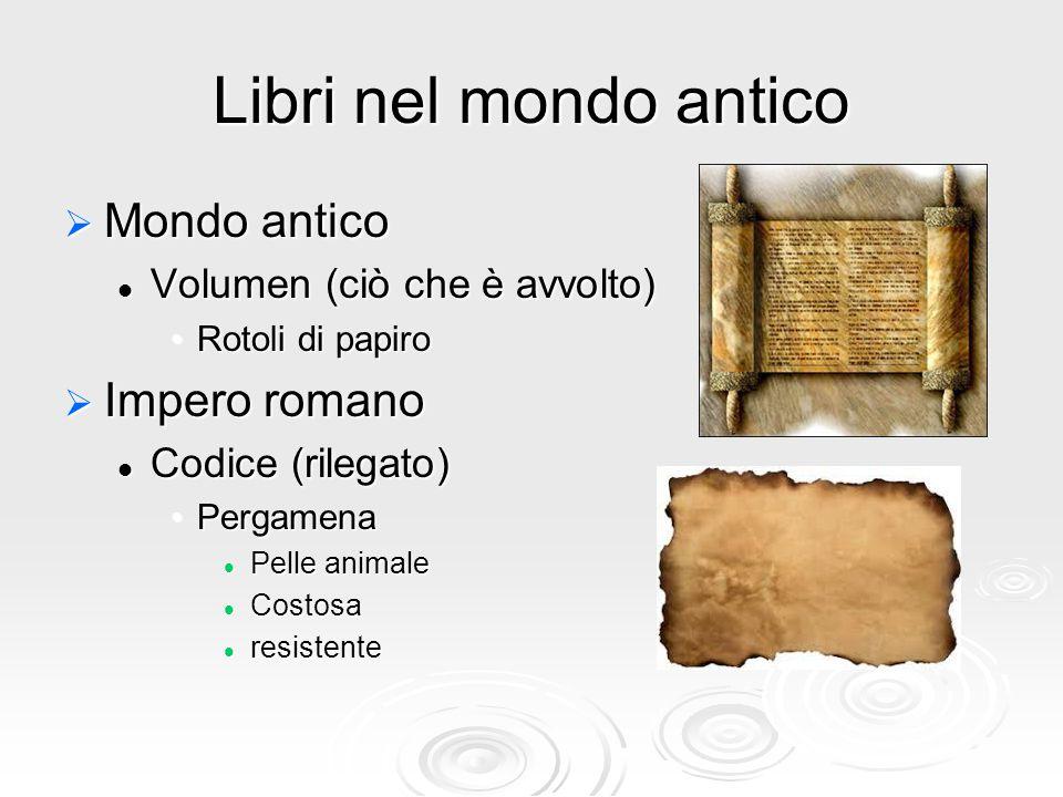 Libri nel mondo antico Mondo antico Impero romano