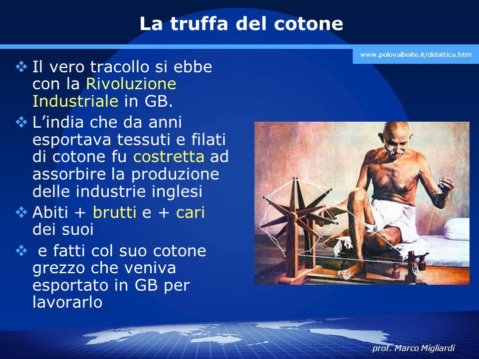 La truffa del cotone www.polovalboite.it/didattica.htm. Il vero tracollo si ebbe con la Rivoluzione Industriale in GB.