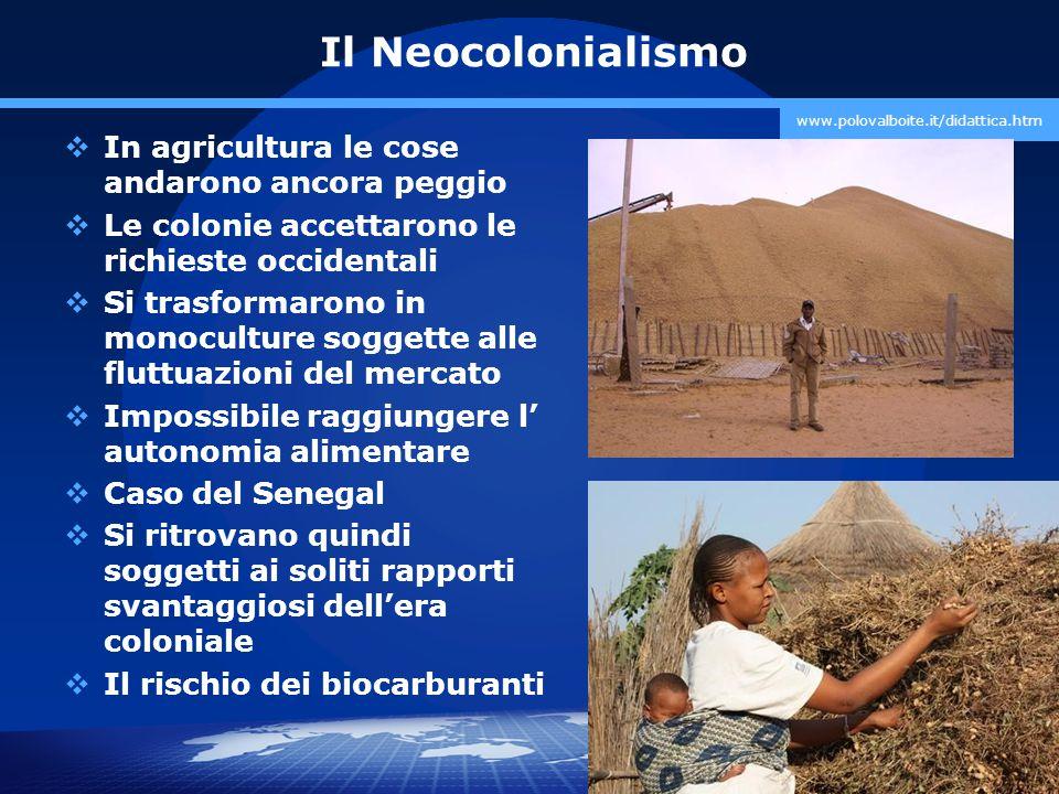 Il Neocolonialismo In agricultura le cose andarono ancora peggio