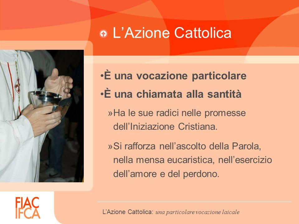 L'Azione Cattolica È una vocazione particolare