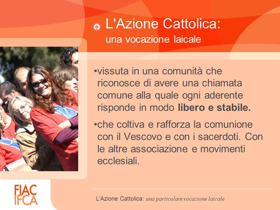 L Azione Cattolica: una vocazione laicale