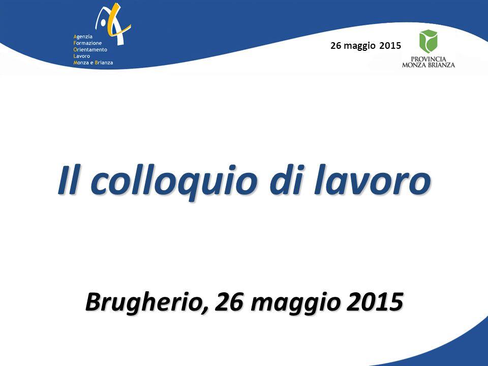 Il colloquio di lavoro Brugherio, 26 maggio 2015