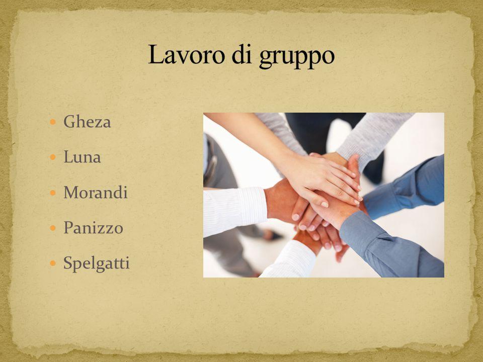 Lavoro di gruppo Gheza Luna Morandi Panizzo Spelgatti