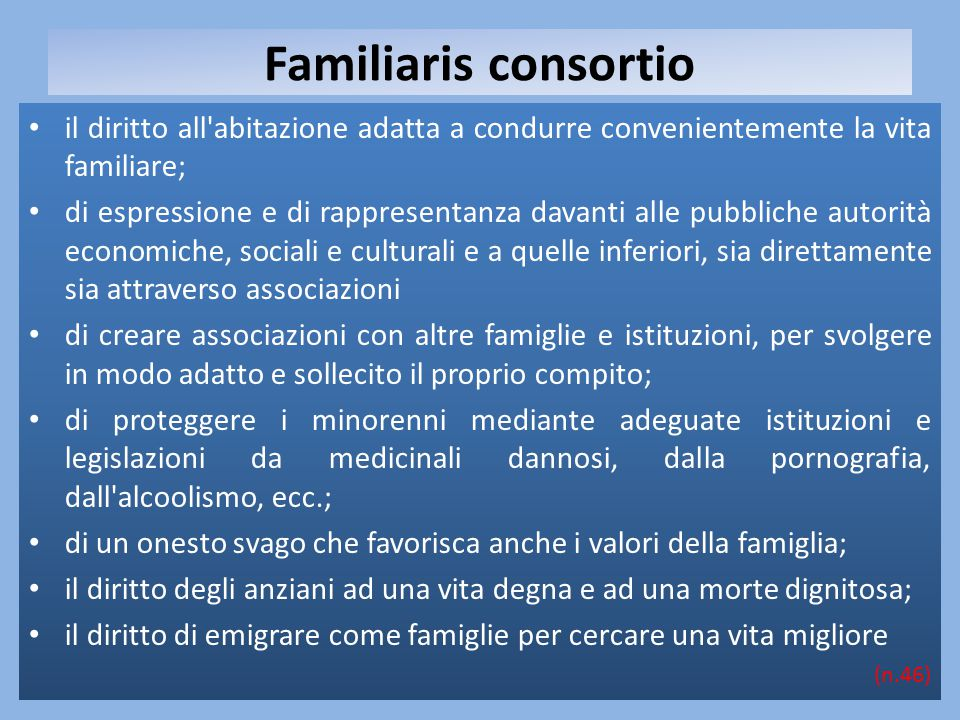Familiaris consortio il diritto all abitazione adatta a condurre convenientemente la vita familiare;