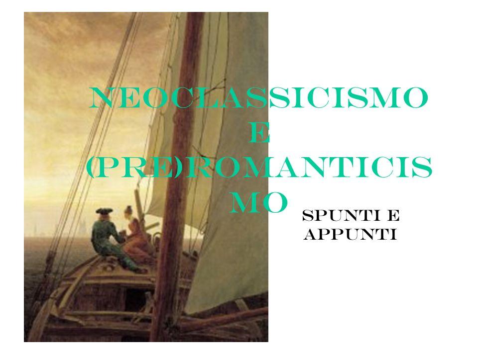 Neoclassicismo e (pre)romanticismo