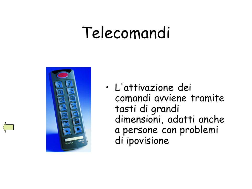 Telecomandi L attivazione dei comandi avviene tramite tasti di grandi dimensioni, adatti anche a persone con problemi di ipovisione.