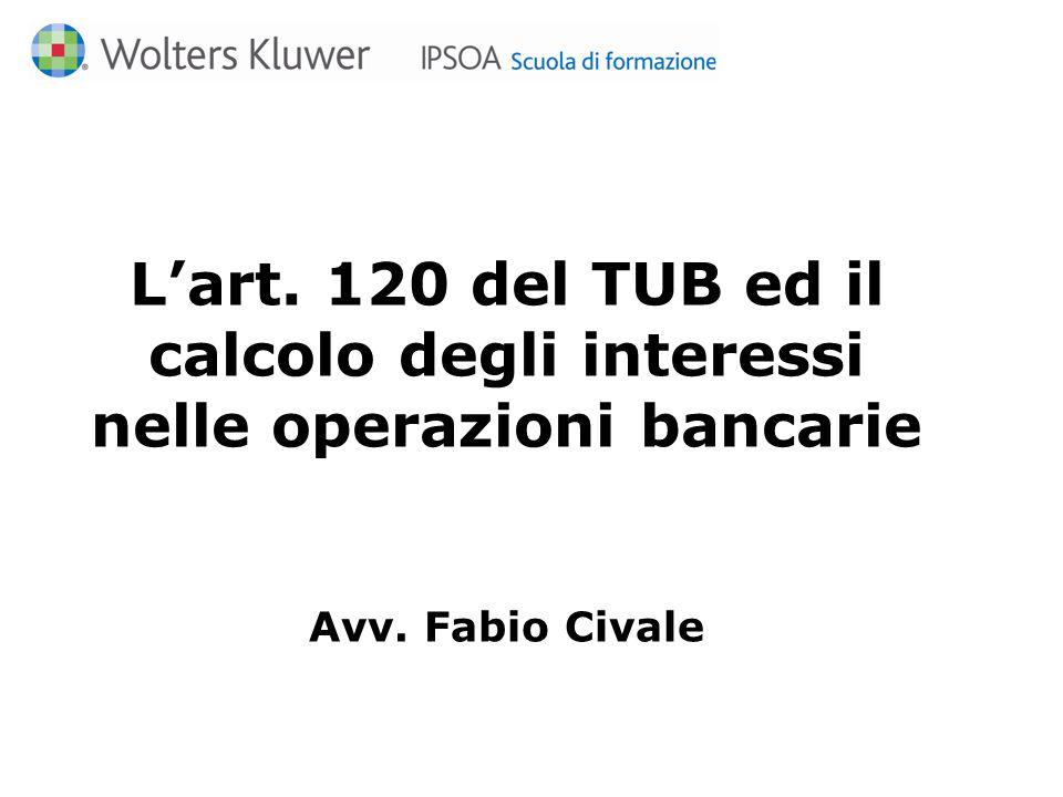L'art. 120 del TUB ed il calcolo degli interessi nelle operazioni bancarie