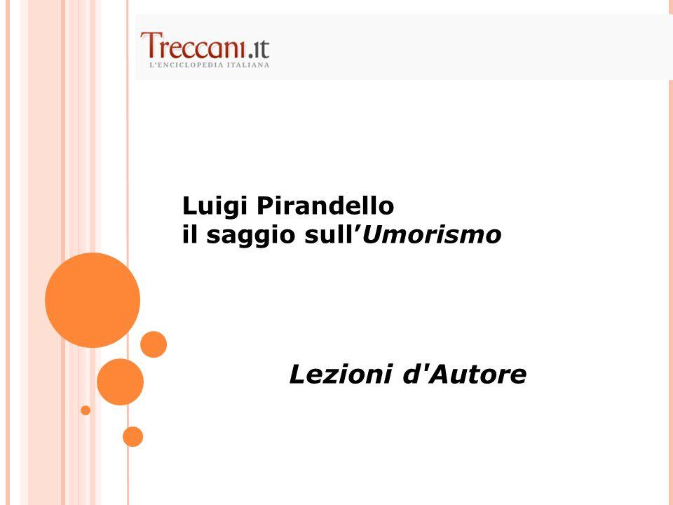 Luigi Pirandello il saggio sull'Umorismo