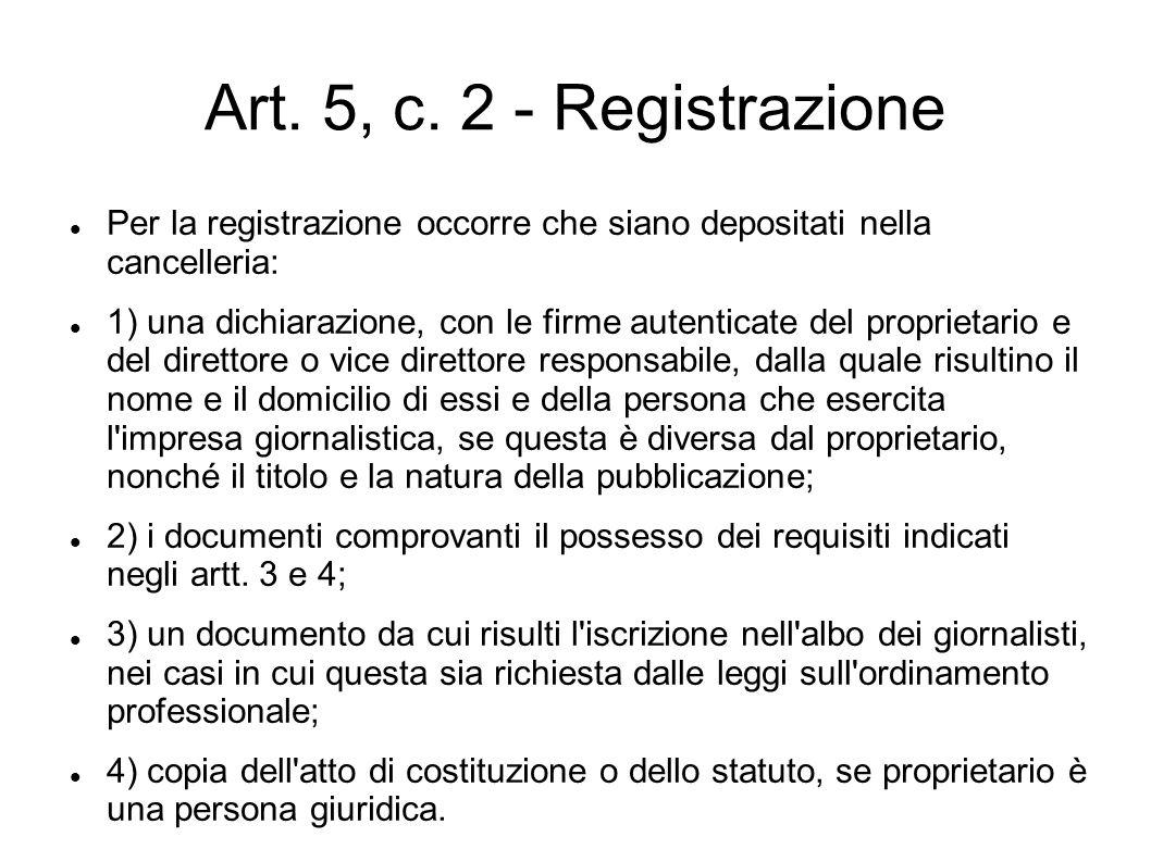 Art. 5, c. 2 - Registrazione Per la registrazione occorre che siano depositati nella cancelleria: