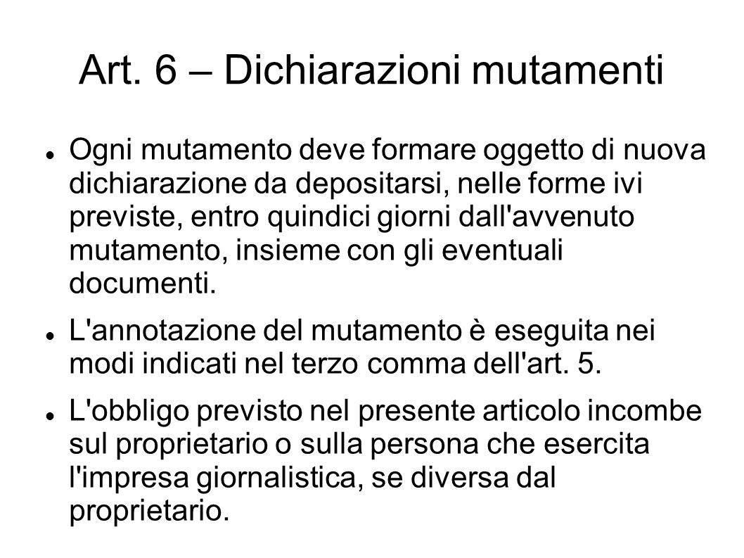 Art. 6 – Dichiarazioni mutamenti