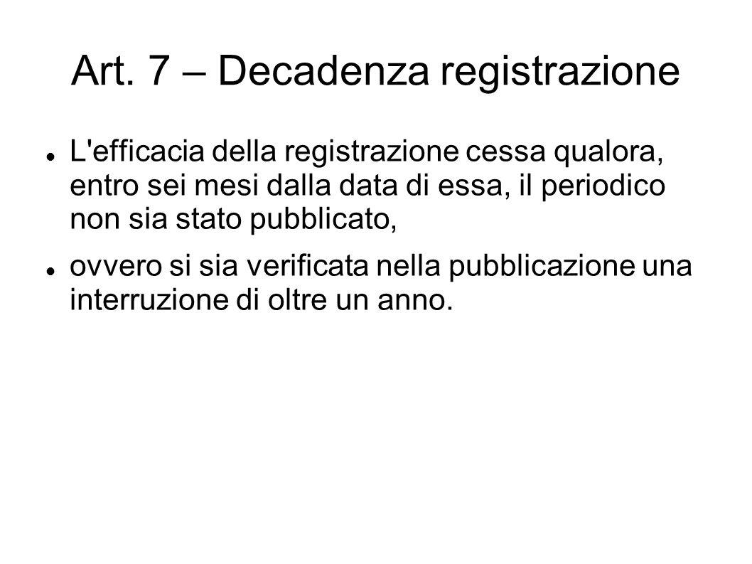 Art. 7 – Decadenza registrazione