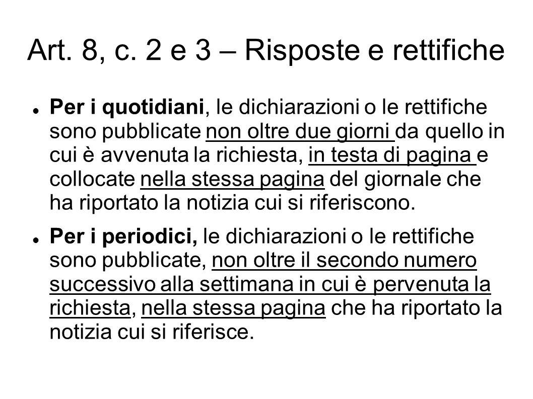 Art. 8, c. 2 e 3 – Risposte e rettifiche