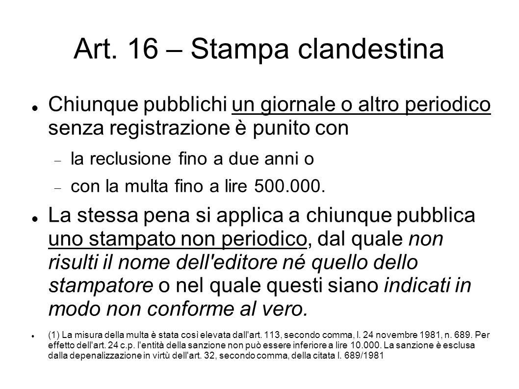 Art. 16 – Stampa clandestina