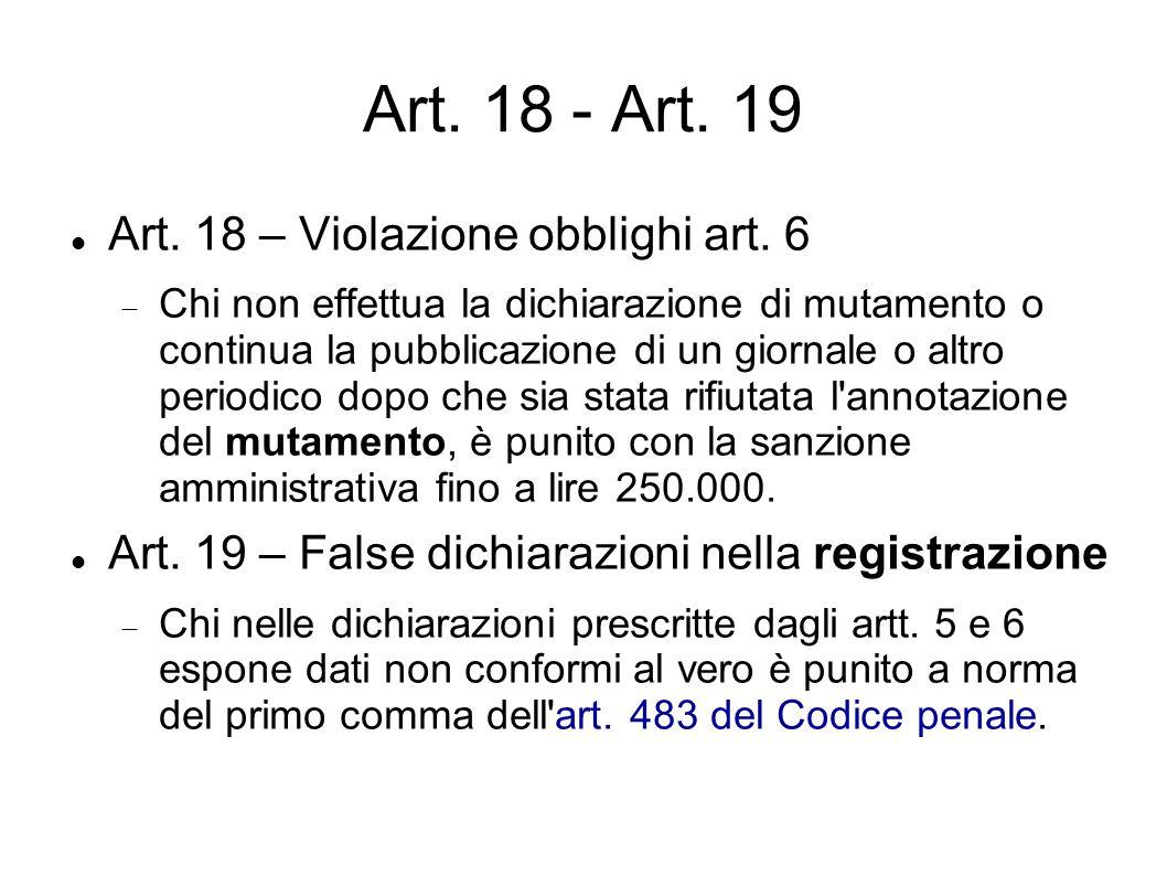 Art. 18 - Art. 19 Art. 18 – Violazione obblighi art. 6