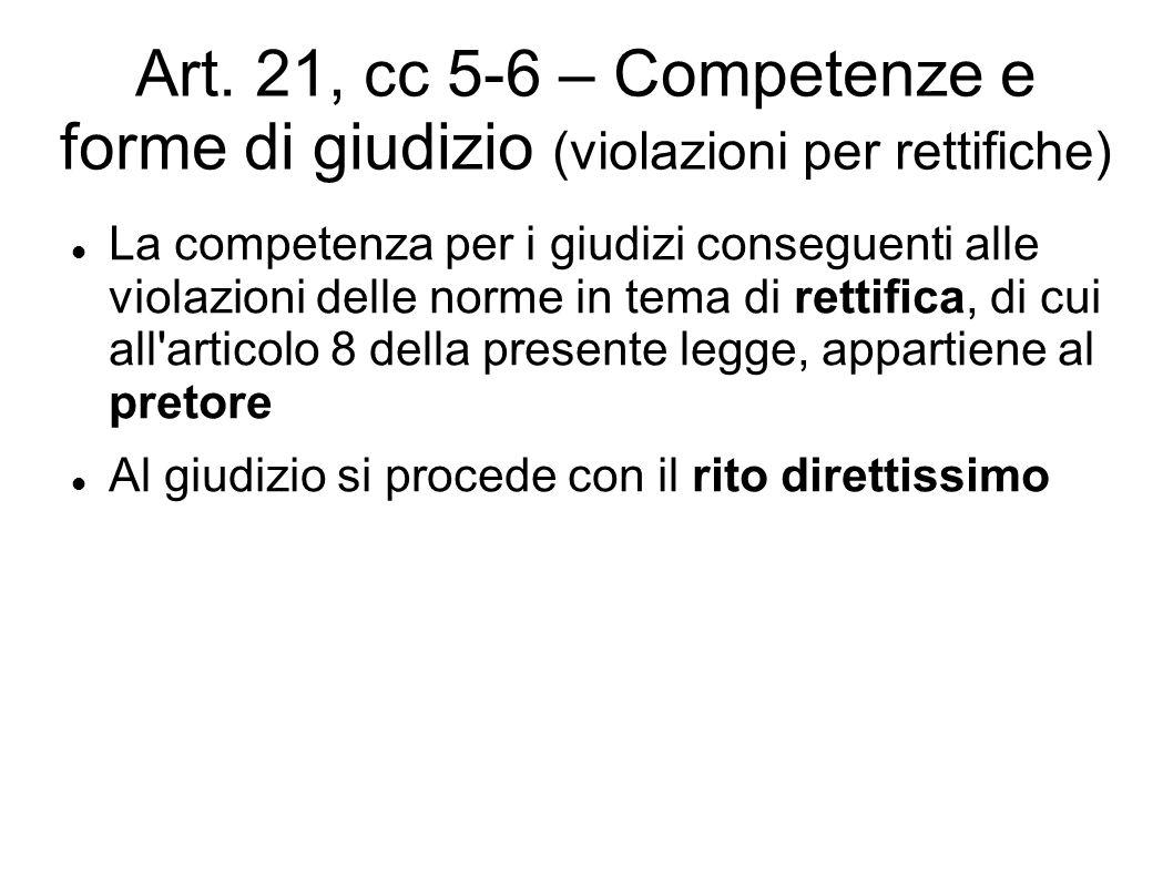 Art. 21, cc 5-6 – Competenze e forme di giudizio (violazioni per rettifiche)