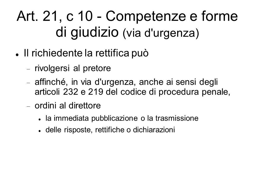 Art. 21, c 10 - Competenze e forme di giudizio (via d urgenza)