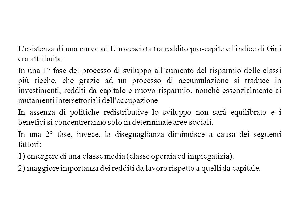 L esistenza di una curva ad U rovesciata tra reddito pro-capite e l indice di Gini era attribuita:
