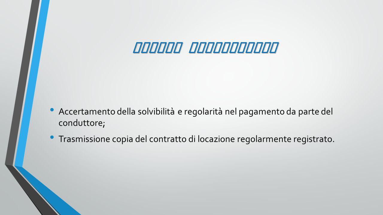 REGOLE RIASSUNTIVE Accertamento della solvibilità e regolarità nel pagamento da parte del conduttore;